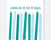 Jews Do it for 8 Days Happy Hanukkah Greeting Card, Hanukkah Card, Funny Hannukah