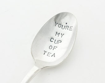 Hand stamped Spoon ~ You're my cup of tea ~ Vintage Spoon from Goozeberry Hill