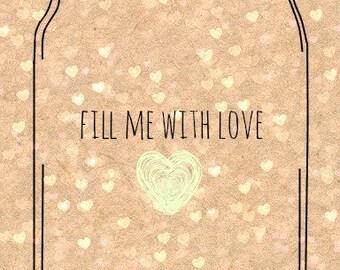 Fill Me With Love Mason Jar Printable
