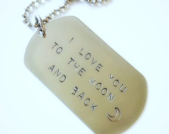 Hand Stamped Dog Tag Necklace: I love you to the moon and back - Stainless Steel