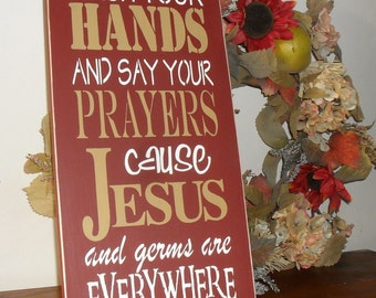 Wash Your Hands and Say Your Prayers Cause Jesus and Germs are Everywhere Sign