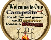 """Round Campsite Fun And Games Until Someone Loses A Weiner Camping Sign Plaque 10"""""""