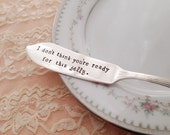 I don't think you're ready for this jelly . hand stamped spreader, vintage silverplate