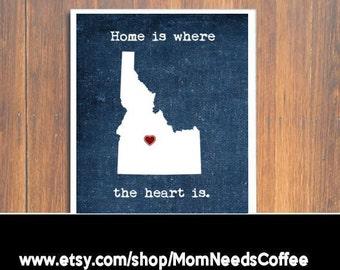Idaho print, Home is where the heart is quote, Idaho heart print, Idaho wall art, wall decor, Idaho decor, home decor, Idaho