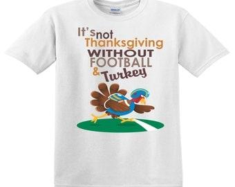 Turkey and Football!  Thanksgiving Shirt