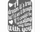 Typography Art Print - A Dream Its True - marriage wedding engagement gift love song lyrics custom quote art in white on charcoal