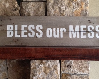 Bless our Mess - Reclaimed Wood Sign