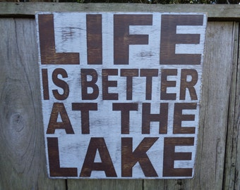 Life Is Better At The Lake-Wood Sign, Rustic, Vintage, Lake Sign, Large Sign, Handmade 15x14