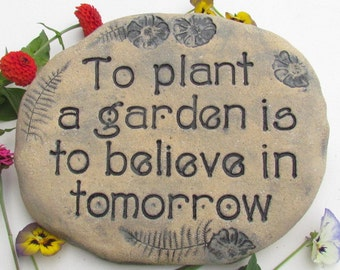 GARDEN STONE with quote: To plant a garden is to believe in tomorrow. Garden decor, Natural outdoor art. Charming vintage style