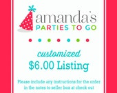 Customized 6.00 Dollar Listing | Amanda's Parties To Go