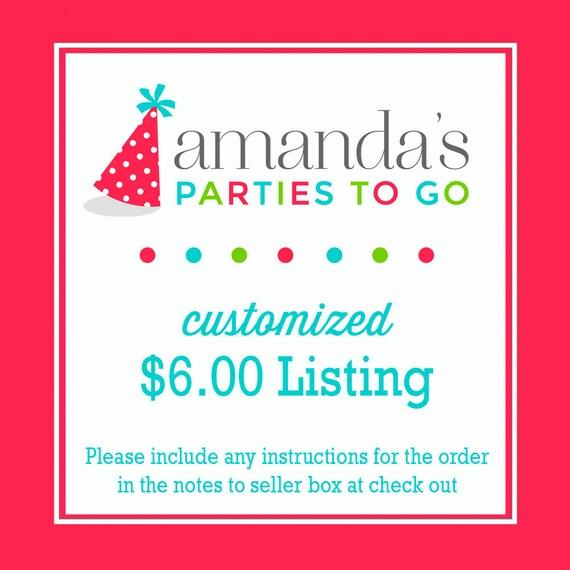 Customized 6.00 Dollar Listing   Amanda's Parties To Go