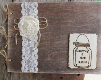 Personalized Rustic Wedding Guest Book - Wood Guest Sign-In Book - - MASON JAR Design - - with Lace and Burlap