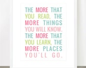 The More You Read, The More You Will Know. The More That You Learn, The More Places You'll Go - Dr Seuss Quote, Inspirational Quote for Kids
