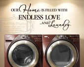 Our home is filled with endless love and laundry  Vinyl wall decal