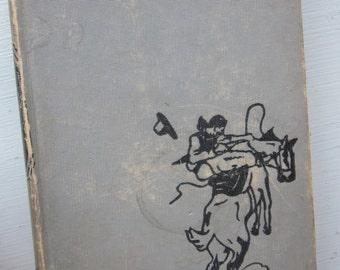 Vintage Zane Grey Novel The Spirit of the Border, 1940s Hardcover