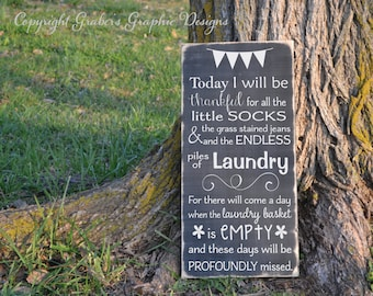 Laundry room Today I will be thankful for the endless piles for laundry painted wood sign