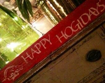 Arkansas RAZORBACKS Hog HAPPY HOLIDAYS Happy Hogidays Salvaged Wood Sign Hand Painted Handmade Christmas Decoration