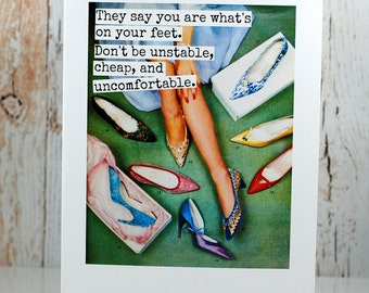 Blank Greeting Card -  #9 - They Say You Are What's On Your Feet.....