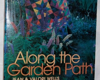 Along the Garden Path Quilting  Book by Jean and Valori Wells  For Quilters and Their Gardens Book  New