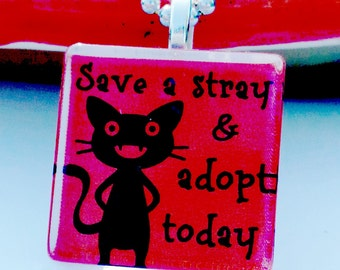Save a stray, adopt today Glass Pendant