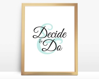 Decide & Do 8x10 Instant Download Printable Digital Art Print