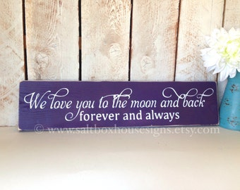 We Love You to the Moon and Back Forever and Always Sign