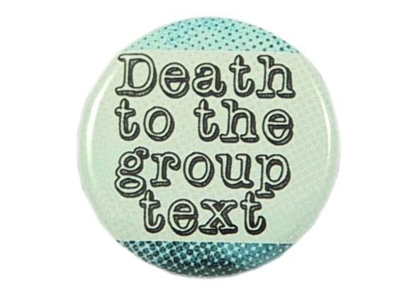Group Text Annoying Text