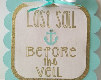 Last Sail Before the Veil door sign, Bachelorette party decorations, Bachelorette party door sign