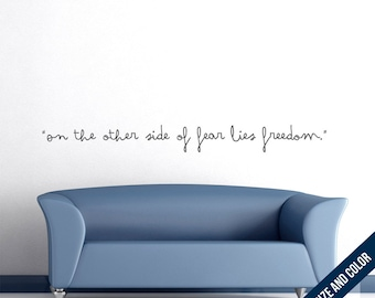 On The Other Side Of Fear Lies Freedom Wall Decal - Cursive Vinyl Sticker