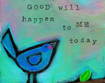 """11""""x 14"""" print of """"Something Good will Happen to ME today"""""""