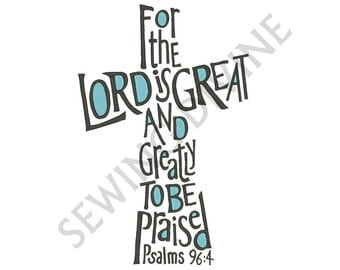 CROSS EMBROIDERY DESIGN Christian Scripture 4x4 5x7 6x10 Instant Download The Lord is Great Psalms