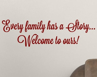 Every Family Has A Story Welcome To Ours House Vinyl Wall Decal Sticker Decor Quote
