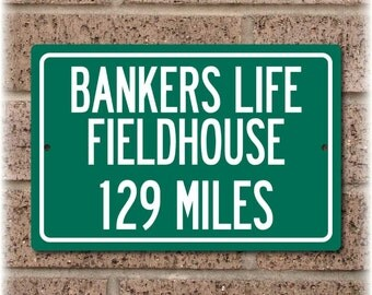 Personalized Highway Distance Sign To: Bankers Life Fieldhouse, Home of the Indiana Pacers
