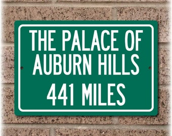 Personalized Highway Distance Sign To: The Palace of Auburn Hills, Home of the Detroit Pistons
