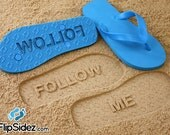 Follow Me Flip Flops sand imprint*Check size chart before ordering*