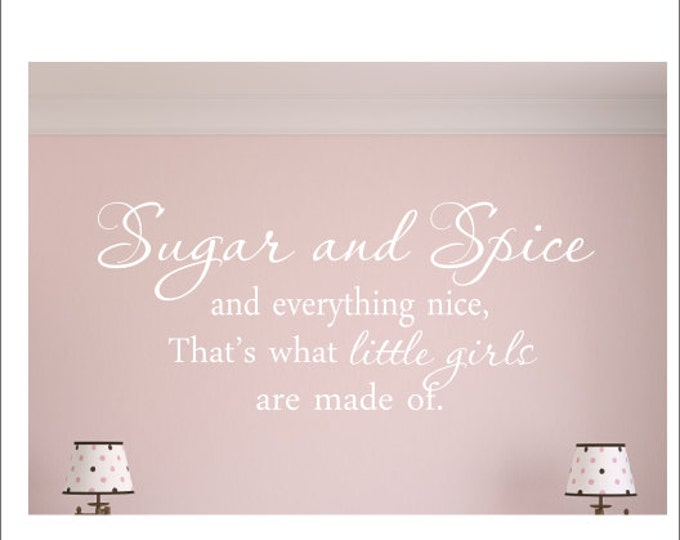 Sugar and Spice Wall Decal Vinyl Wall Decal Little Girls Wall Decal Large Wall Quote Girls Nursery Bedroom Wall Decal Girls Wall Decal