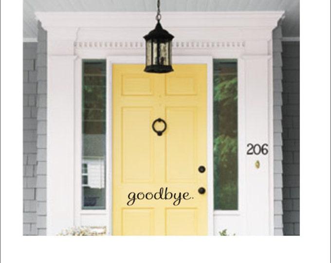 Goodbye Door Decal Vinyl Door Decal Greeting Decal Door Sticker Vinyl Decal Door Art Preppy Door Decal Artsy Door Decal Hello Goodbye Decal