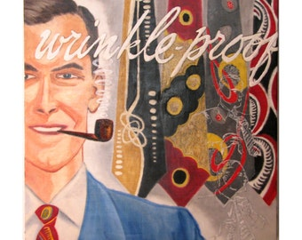 "Original Encaustic Painting of Retro Pipe Smoking Man and 1940s Silk Ties ""Wrinkle Proof"" 12"" x 12"""