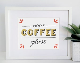 8x10 - Coffee Print - More Coffee Please