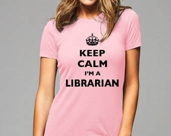 Keep Calm I'm A Librarian T-Shirt - Soft Cotton T Shirts for Women, Men/Unisex, Kids