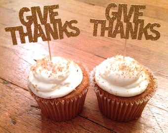 Give Thanks Thanksgiving Cupcake Toppers --Thanksgiving Decoration / Cake Topper