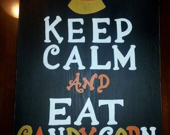 Keep Calm Eat Candy Corn Sign