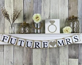 Future Mrs Banner, Future Mrs Sign, Bridal Shower Banner, Bachelorette Banner