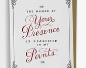 The Honor Of Your Presence Love Card, Funny Valentine Card, 224-C