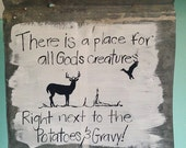 """Hand Painted Tin Sign """"there is a place for all Gods creatures"""""""