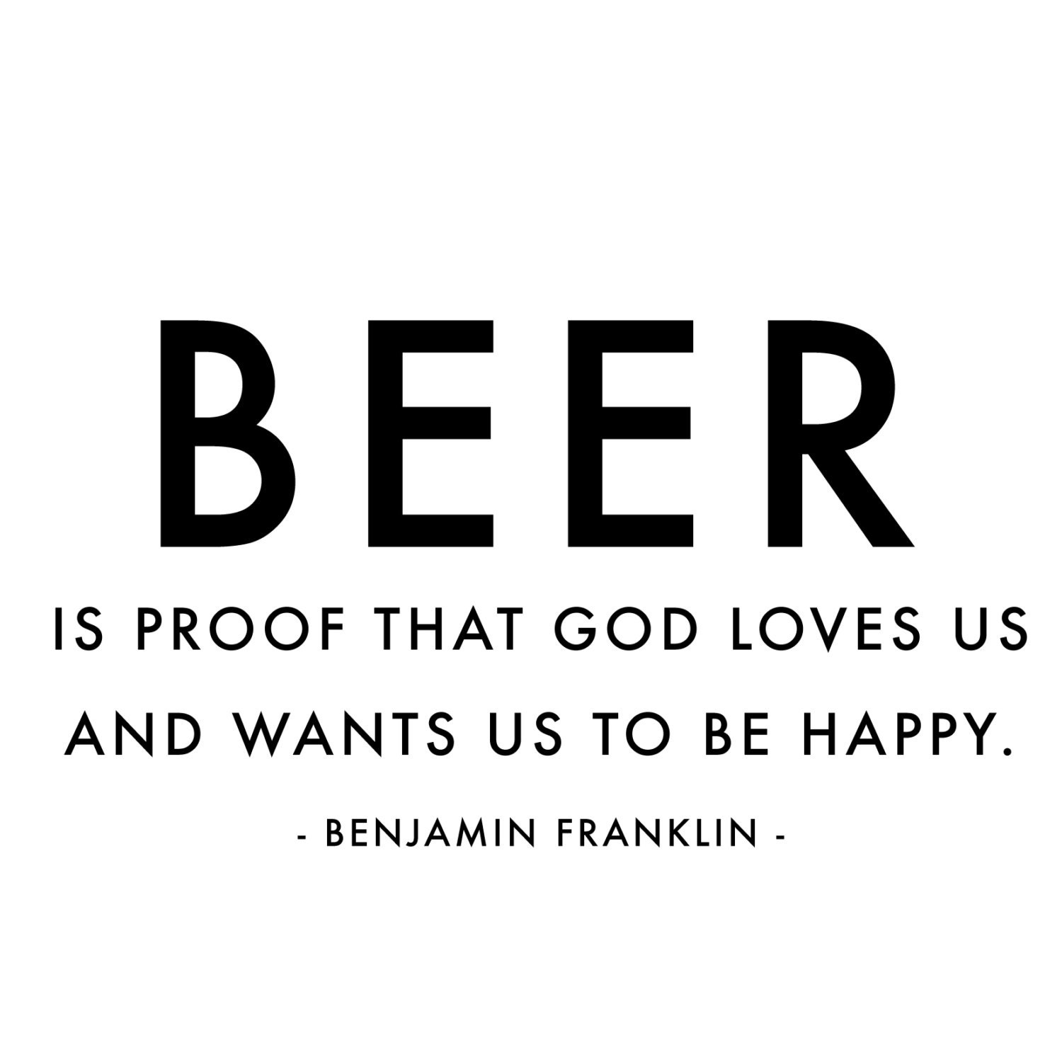 Ben Franklin Beer Quote: Benjamin Franklin Quotes Beer Is Proof Quote Wall By