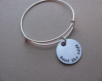 """SALE- Hand-Stamped Bangle Bracelet- """"beat the odds""""- ONLY 1 Available"""
