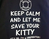 Firefighter Hooded Sweatshirt Keep Calm and Let Me Save your Kitty, it's Ok I'm a Firefighter, Hoodie