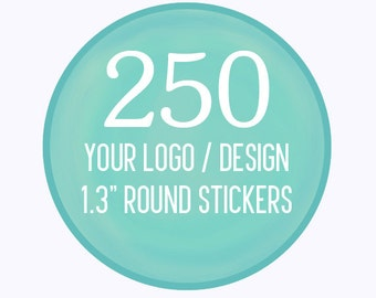 "250 Custom 1.3"" Round Stickers Your Logo or Design"