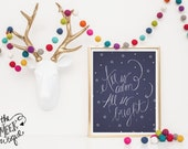 INSTANT DOWNLOAD, All is Calm, All is Bright Printable, No. 244